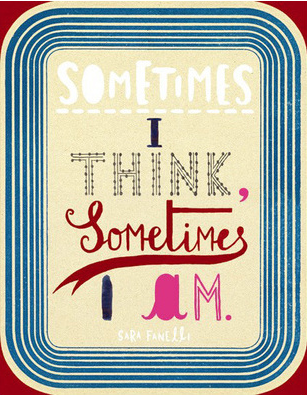 Sara Fanelli: Sometimes I Think, Sometimes I Am