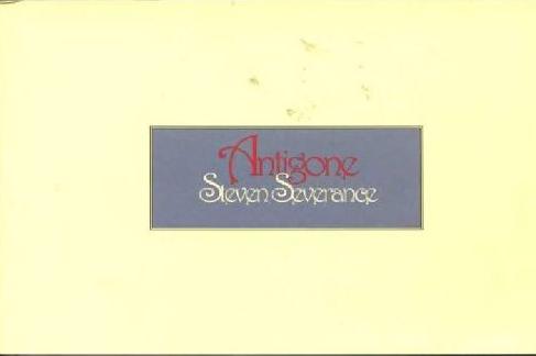 Steven Severance: Antigone
