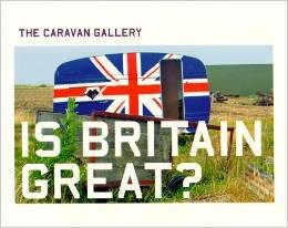 The Caravan Gallery: Is Britain Great?