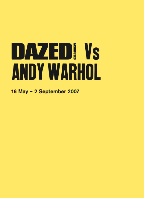 Dazed & Confused Vs Andy Warhol: Exhibition Guide