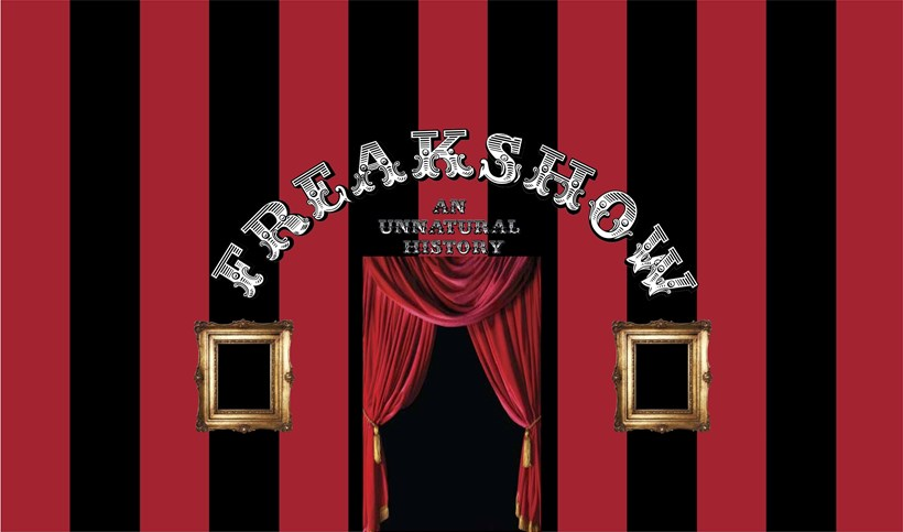 Freak Show: An Unnatural History: Design for the entrance to the exhibition