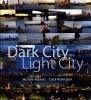 Dark City Light City