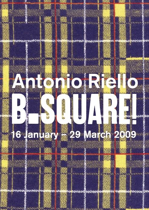 Antonio Riello: B.Square!: Interpretation Guide