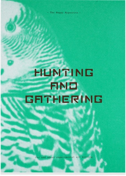 The Happy Hypocrite: Hunting and Gathering, Issue 2