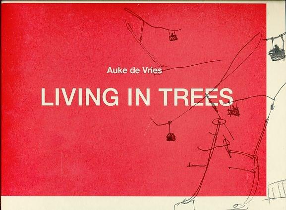 Auke De Vries: Living in Trees