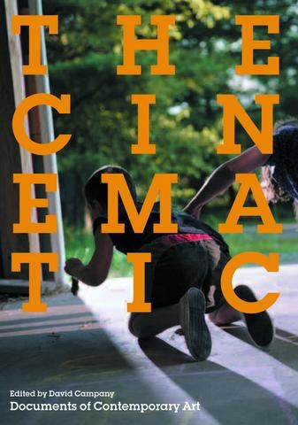 The Cinematic (Documents of Contemporary Art)