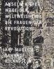 Anselm Kiefer: Wege der Weltweisheit, die Frauen der Revolution