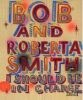 Bob and Roberta Smith: I should be in charge