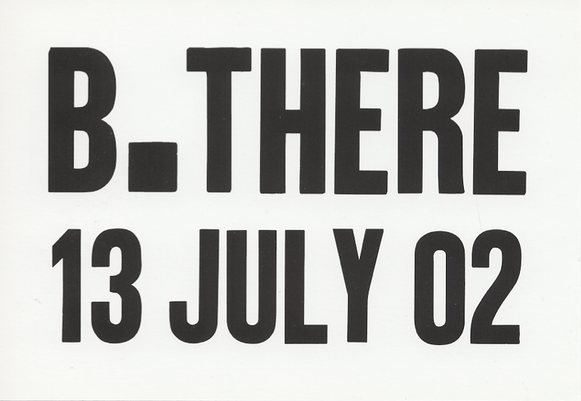 B.THERE: 13 July 2002