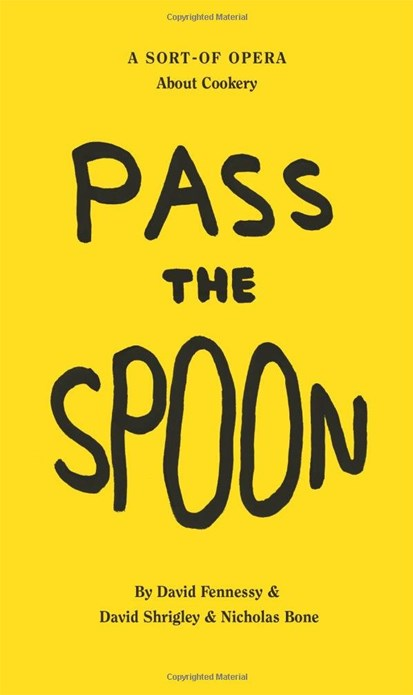 David Shrigley: Pass the Spoon: A Sort-Of-Opera About Cookery
