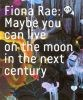 Fiona Rae: Maybe you can live on the moon in the next century