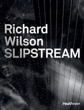 Richard Wilson: Slipstream