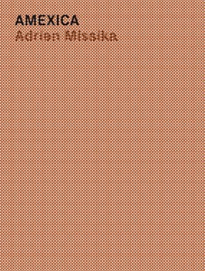 Adrien Missika: Amexica