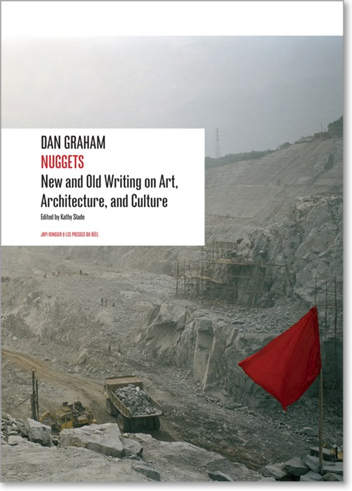 Dan Graham: Nuggets: New and Old Writing on Art, Architecture, and Culture