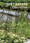 Edward Chell: Soft estate