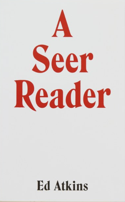 Ed Atkins: A Seer Reader