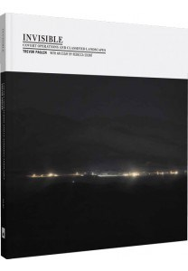 Trevor Paglen: Invisible: Covert Operations and Classified Landscapes