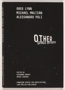 Other Space Odysseys: Greg Lynn, Michael Maltzan, Alessandro Poli