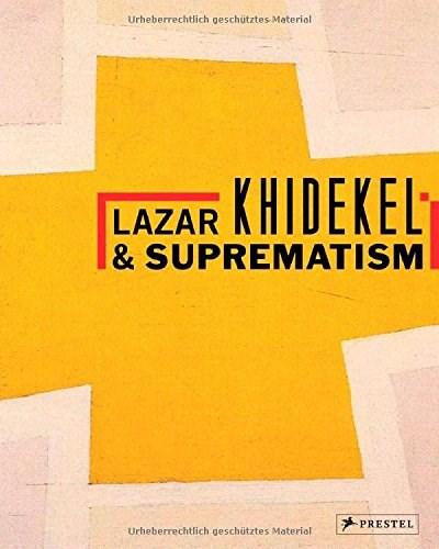 Lazar Khidekel and Suprematism