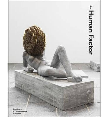 The Human Factor: The Figure in Contemporary Sculpture