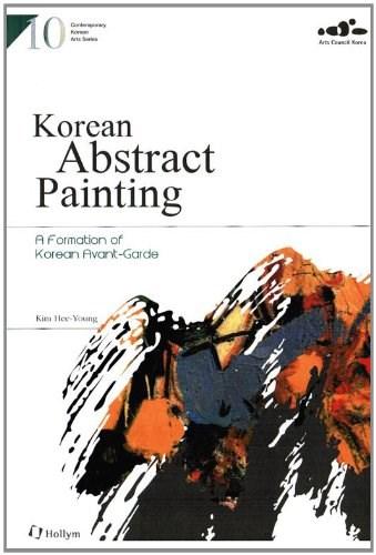 Korean Abstract Painting: A Formation of Korean Avant-garde (Contemporary Korean Arts)
