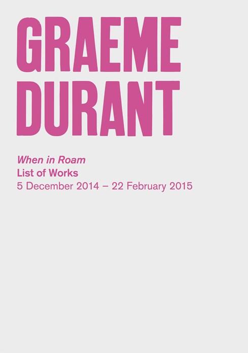 Graeme Durant: When in Roam: List of Works