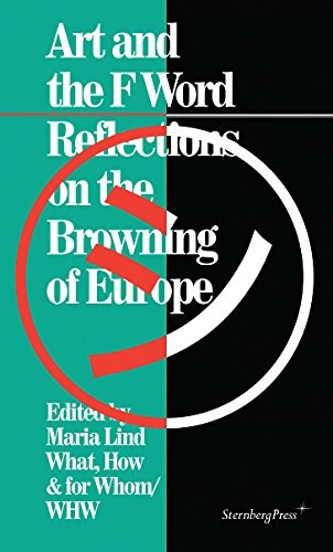 Art and the F Word - Reflections on the Browning of Europe