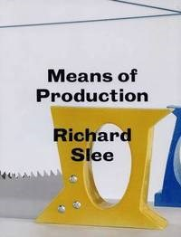 Richard Slee: Means of Production