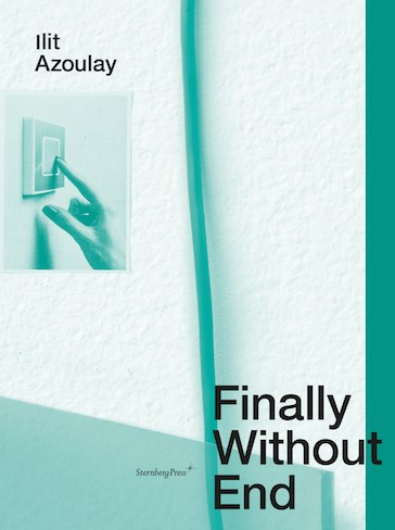 Ilit Azoulay: Finally Without End