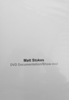 Matt Stokes: DVD Documentation/Show-reel