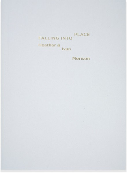 Heather & Ivan Morison: Falling into Place