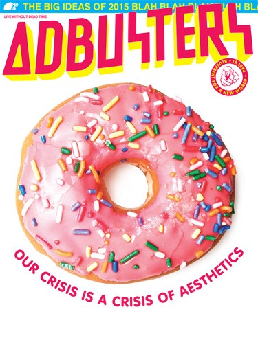 Adbusters - Volume 23 - Number 1 - January/February 2015 - #117