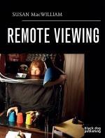 Susan MacWilliam: Remote Viewing