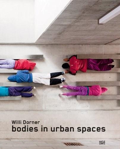 Willi Dorner: Bodies in Urban Spaces