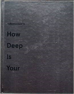 Julianne Swartz: How Deep is Your