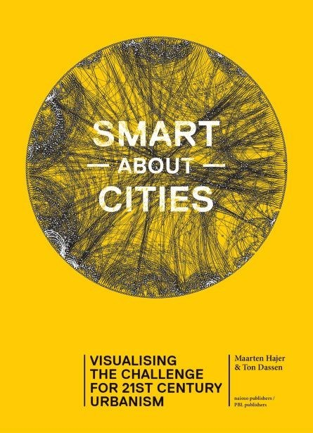 Smart About Cities: Visualising the Challenge for 21st Century Urbanism
