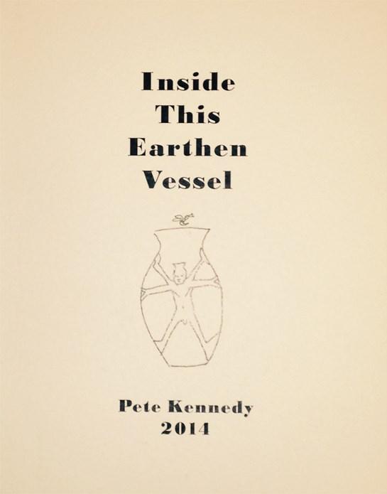 Pete Kennedy: Inside This Earthen Vessel