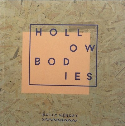 Holly Hendry: Hollow Bodies