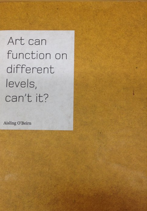 Aisling O'Beirn: Art can function on different levels, can't it?