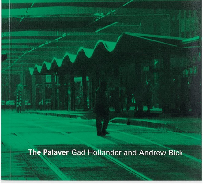 Gad Hollander and Andrew Bick: The Palaver