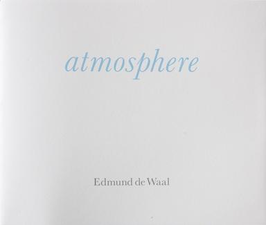 Edmund de Waal: Atmosphere