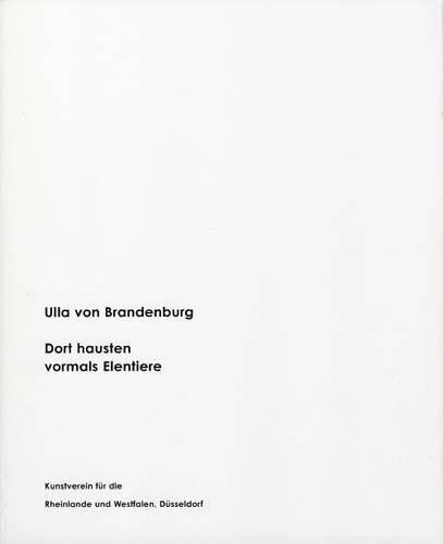 Ulla von Brandenburg: Dort Hausten Vormals Elentiere/Elk used to be common there