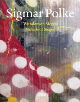 Sigmar Polke: Miracle of Siegen