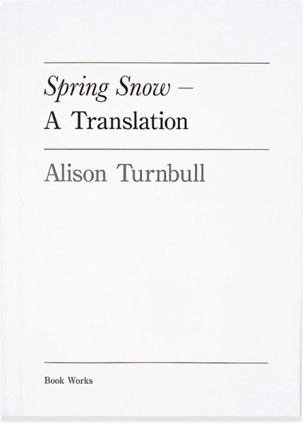 Alison Turnbull: Spring Snow − A Translation
