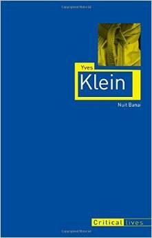 Yves Klein (Critical Lives)