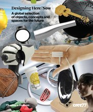 Designing Here/Now: A Global Selection of Objects, Concepts and Spaces for the Future