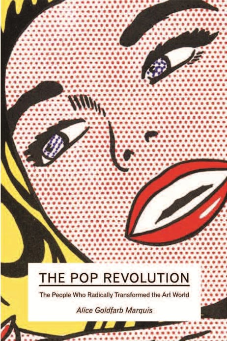 The Pop Revolution: The People Who Radically Transformed the Art World