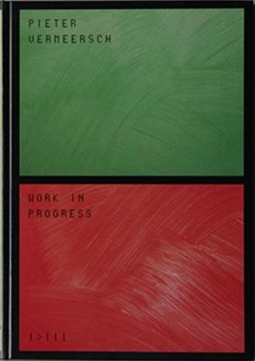 Pieter Vermeersch: Work In Progress I>III