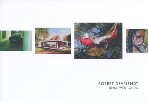 Robert Devriendt: Unsolved Cases