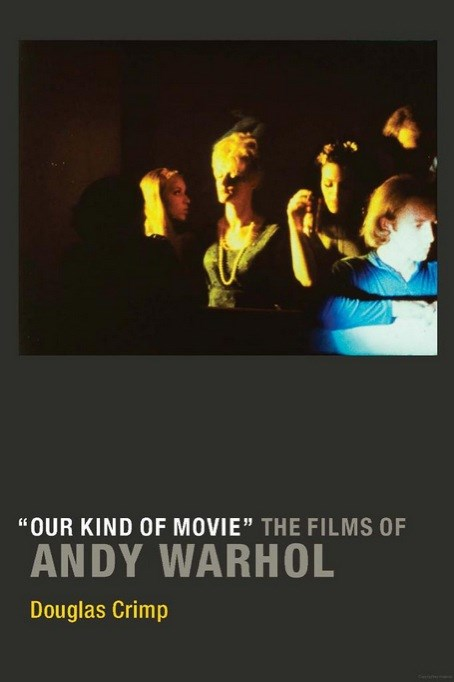 """Our Kind of Movie"" The Films of Andy Warhol"